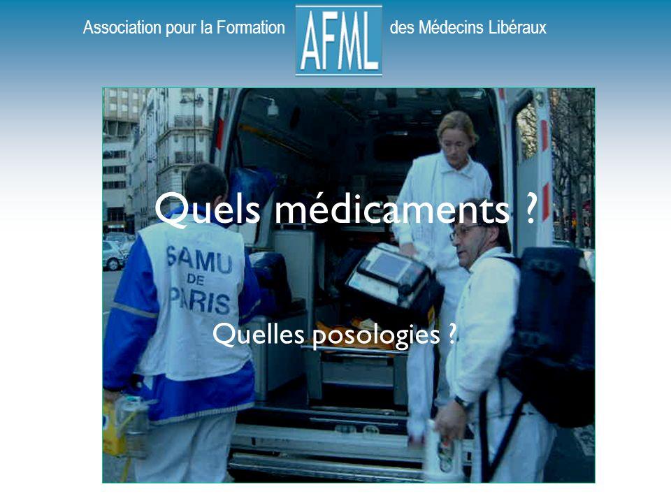 Association pour la Formation des Médecins Libéraux Quels médicaments ? Quelles posologies ?