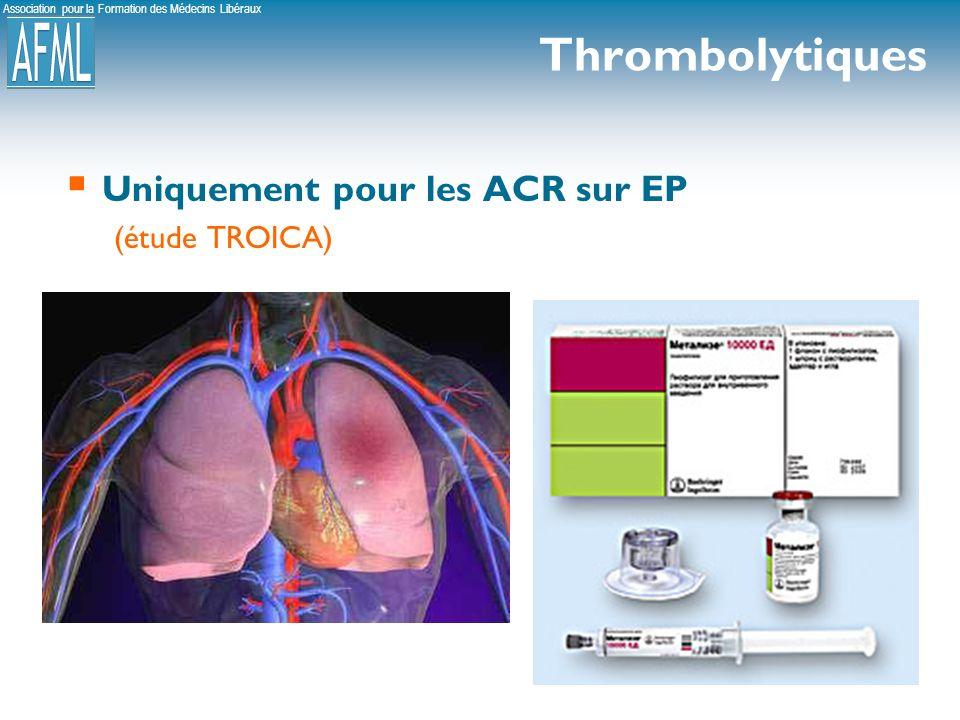 Association pour la Formation des Médecins Libéraux Thrombolytiques Uniquement pour les ACR sur EP (étude TROICA)
