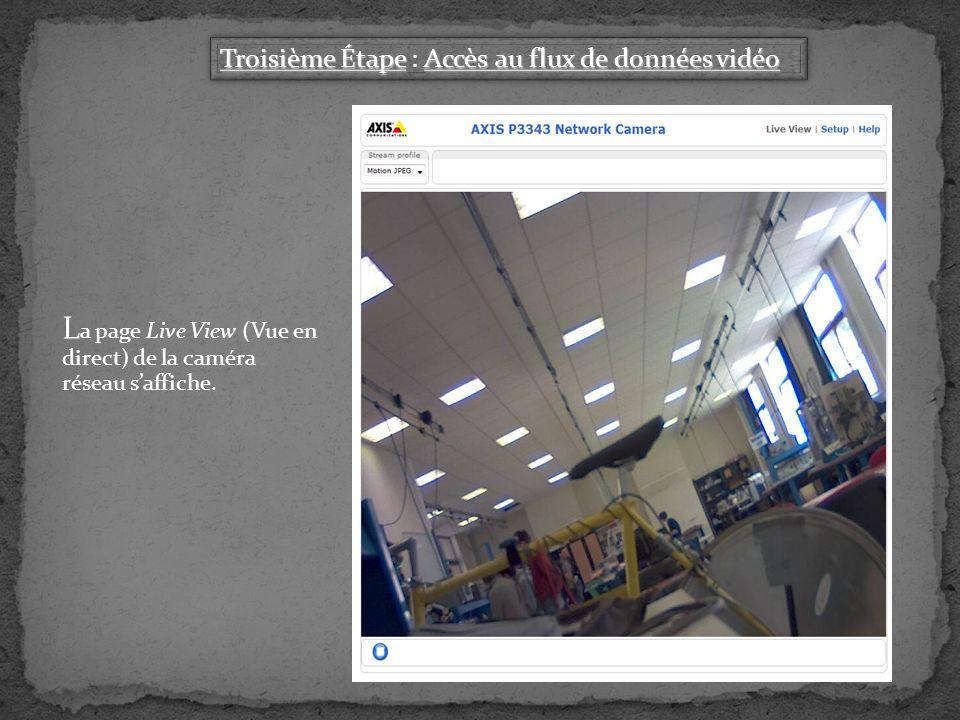 L a page Live View (Vue en direct) de la caméra réseau saffiche.