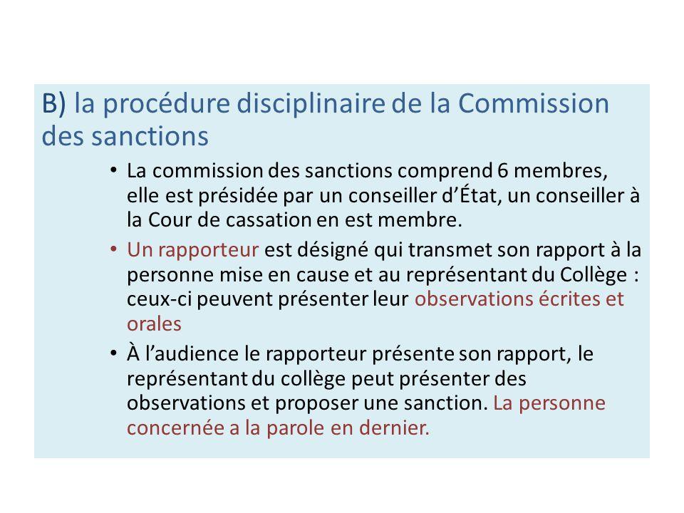 B) la procédure disciplinaire de la Commission des sanctions La commission des sanctions comprend 6 membres, elle est présidée par un conseiller dÉtat
