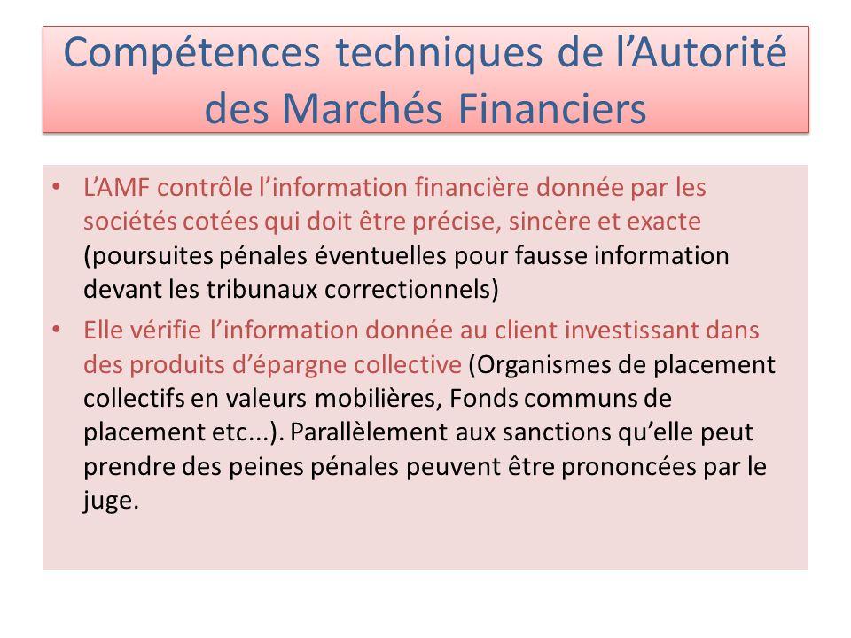 Compétences techniques de lAutorité des Marchés Financiers LAMF contrôle linformation financière donnée par les sociétés cotées qui doit être précise,
