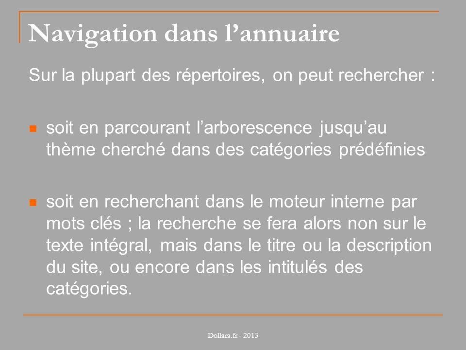Navigation dans lannuaire Sur la plupart des répertoires, on peut rechercher : soit en parcourant larborescence jusquau thème cherché dans des catégor