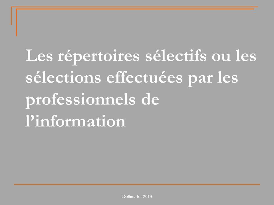 Les répertoires sélectifs ou les sélections effectuées par les professionnels de linformation