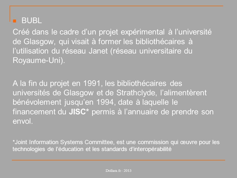 BUBL Créé dans le cadre dun projet expérimental à luniversité de Glasgow, qui visait à former les bibliothécaires à lutilisation du réseau Janet (réseau universitaire du Royaume-Uni).