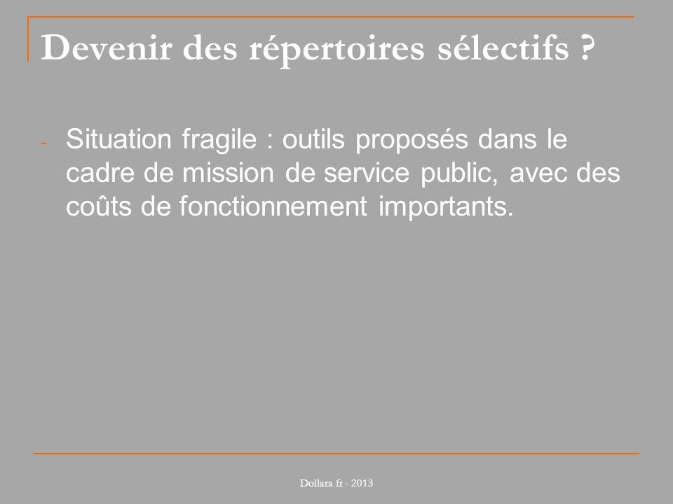 Devenir des répertoires sélectifs ? - Situation fragile : outils proposés dans le cadre de mission de service public, avec des coûts de fonctionnement
