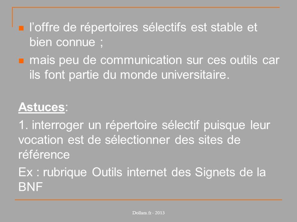 loffre de répertoires sélectifs est stable et bien connue ; mais peu de communication sur ces outils car ils font partie du monde universitaire. Astuc