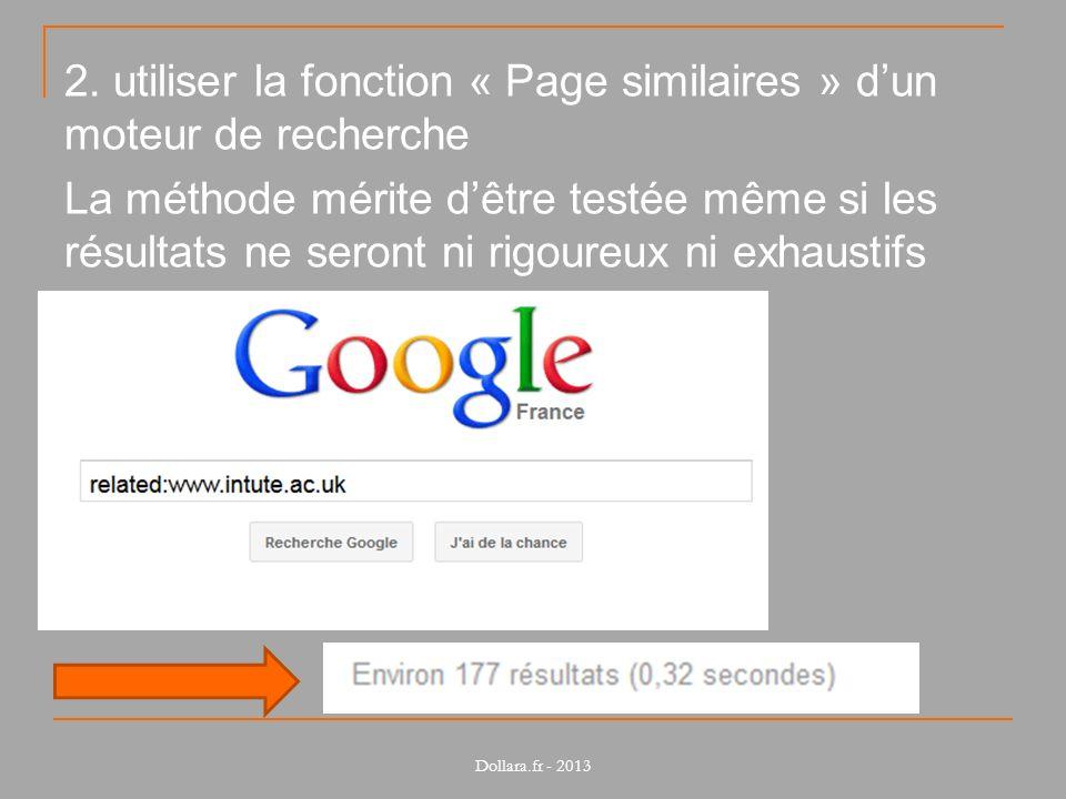 2. utiliser la fonction « Page similaires » dun moteur de recherche La méthode mérite dêtre testée même si les résultats ne seront ni rigoureux ni exh