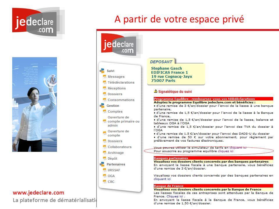 www.jedeclare.com La plateforme de dématérialisation des Experts-Comptables A partir de votre espace privé