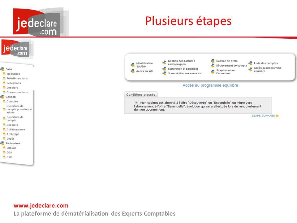 www.jedeclare.com La plateforme de dématérialisation des Experts-Comptables Plusieurs étapes