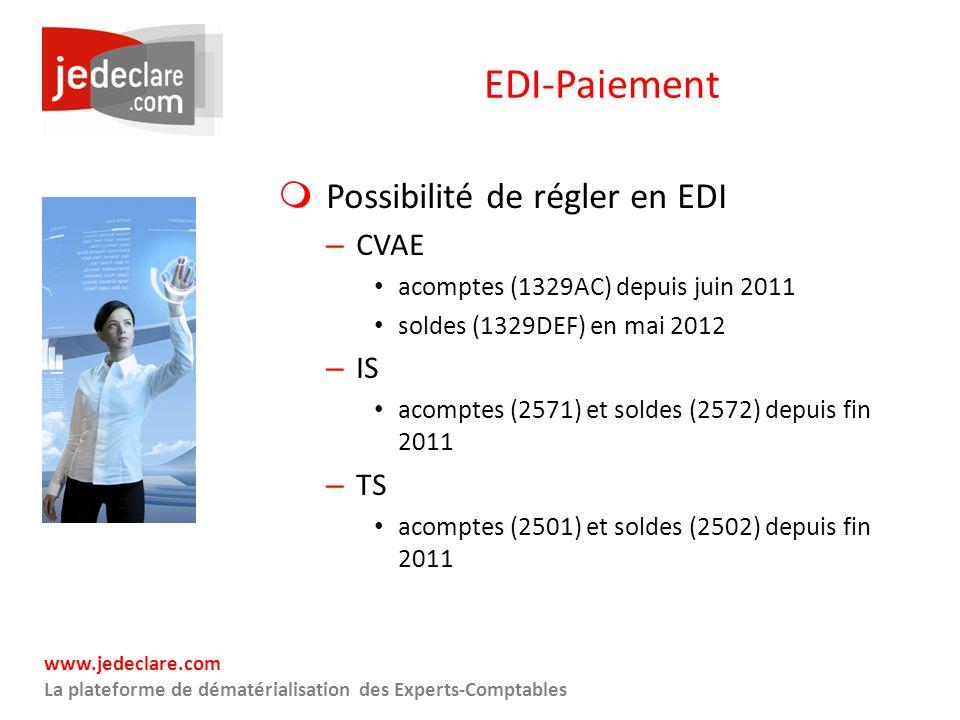 www.jedeclare.com La plateforme de dématérialisation des Experts-Comptables EDI-Paiement Possibilité de régler en EDI – CVAE acomptes (1329AC) depuis