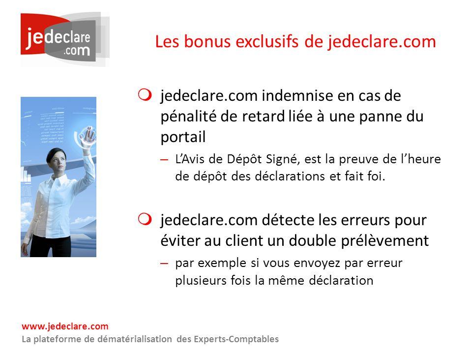 www.jedeclare.com La plateforme de dématérialisation des Experts-Comptables Les bonus exclusifs de jedeclare.com jedeclare.com indemnise en cas de pén