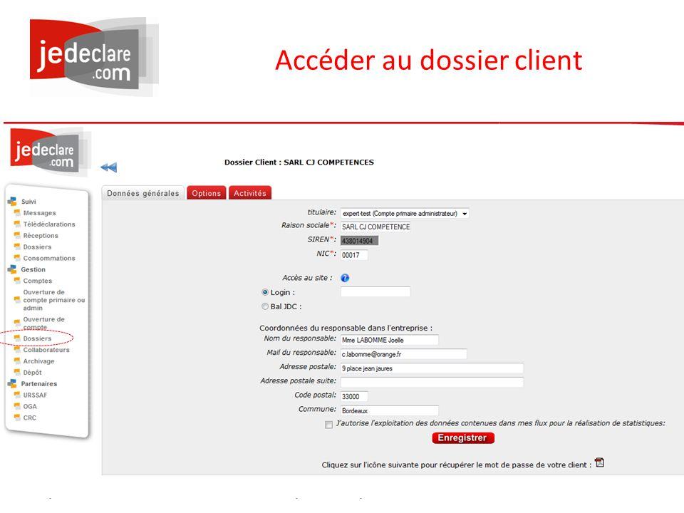 www.jedeclare.com La plateforme de dématérialisation des Experts-Comptables Accéder au dossier client