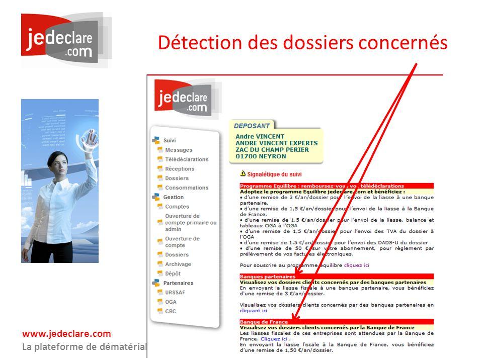 www.jedeclare.com La plateforme de dématérialisation des Experts-Comptables Détection des dossiers concernés