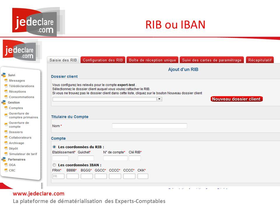 www.jedeclare.com La plateforme de dématérialisation des Experts-Comptables RIB ou IBAN