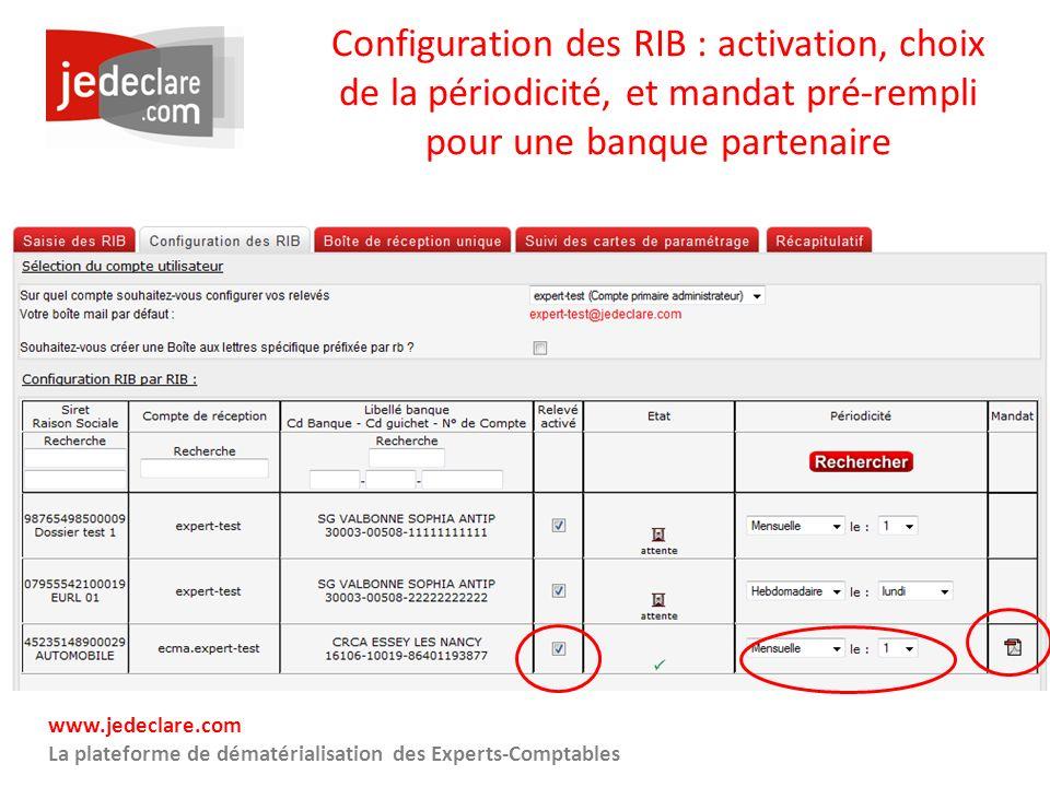 www.jedeclare.com La plateforme de dématérialisation des Experts-Comptables Configuration des RIB : activation, choix de la périodicité, et mandat pré