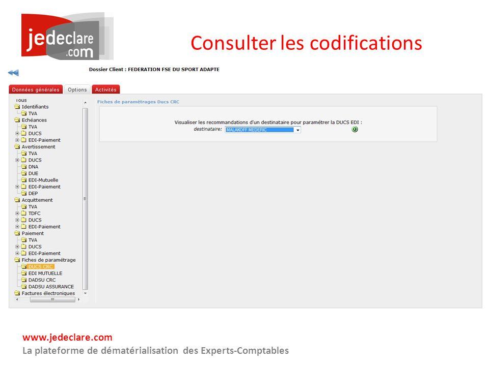 www.jedeclare.com La plateforme de dématérialisation des Experts-Comptables Consulter les codifications