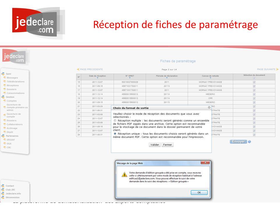 www.jedeclare.com La plateforme de dématérialisation des Experts-Comptables Réception de fiches de paramétrage