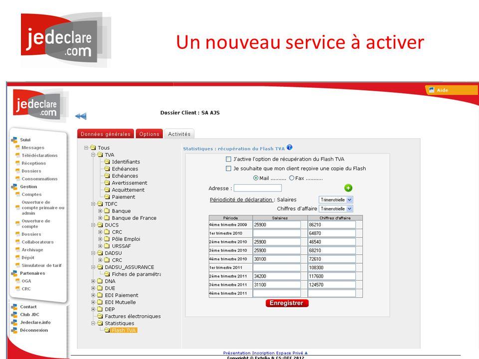 www.jedeclare.com La plateforme de dématérialisation des Experts-Comptables Un nouveau service à activer