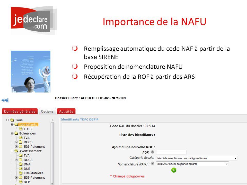 www.jedeclare.com La plateforme de dématérialisation des Experts-Comptables Importance de la NAFU Remplissage automatique du code NAF à partir de la b