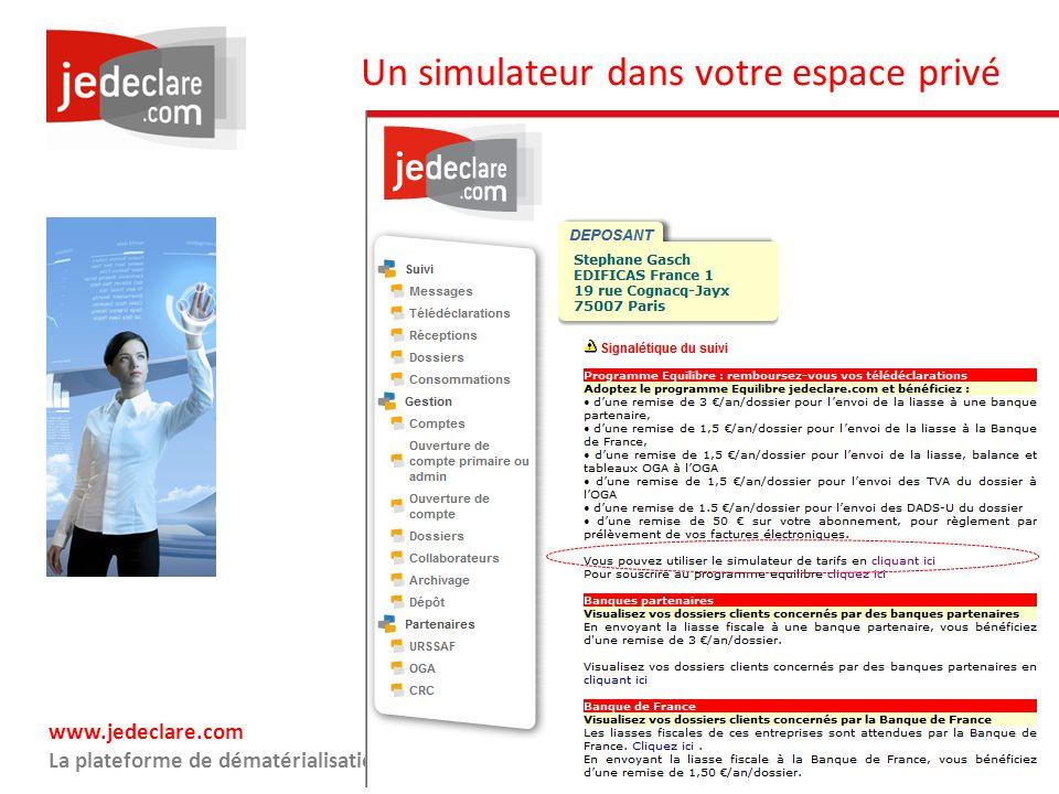 www.jedeclare.com La plateforme de dématérialisation des Experts-Comptables Un simulateur dans votre espace privé