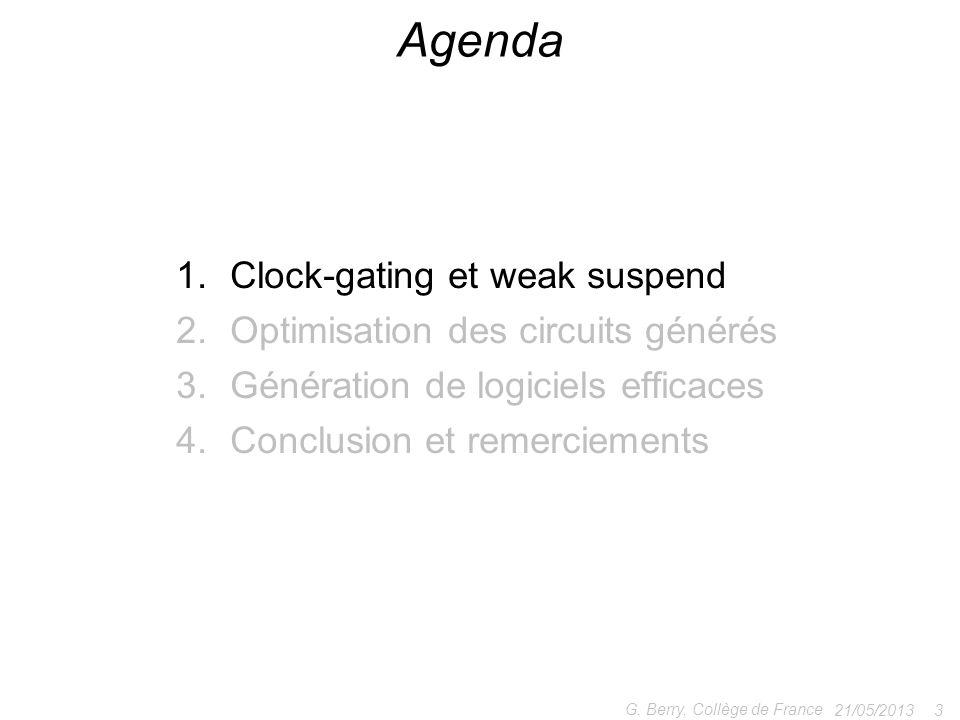 1.Clock-gating et weak suspend 2.Optimisation des circuits générés 3.Génération de logiciels efficaces 4.Conclusion et remerciements 21/05/2013 3 G. B