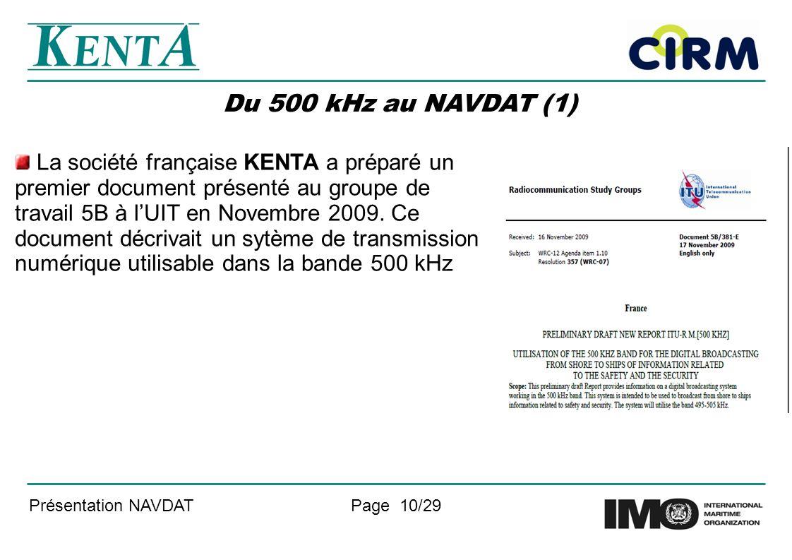 Présentation NAVDATPage 10/29 Du 500 kHz au NAVDAT (1) La société française KENTA a préparé un premier document présenté au groupe de travail 5B à lUIT en Novembre 2009.
