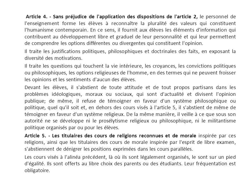 Article 4. - Sans préjudice de l'application des dispositions de l'article 2, le personnel de l'enseignement forme les élèves à reconnaître la plurali