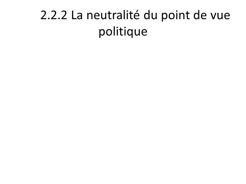 2.2.2 La neutralité du point de vue politique