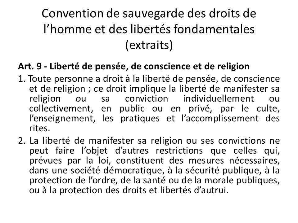 Convention de sauvegarde des droits de lhomme et des libertés fondamentales (extraits) Art. 9 - Liberté de pensée, de conscience et de religion 1. Tou