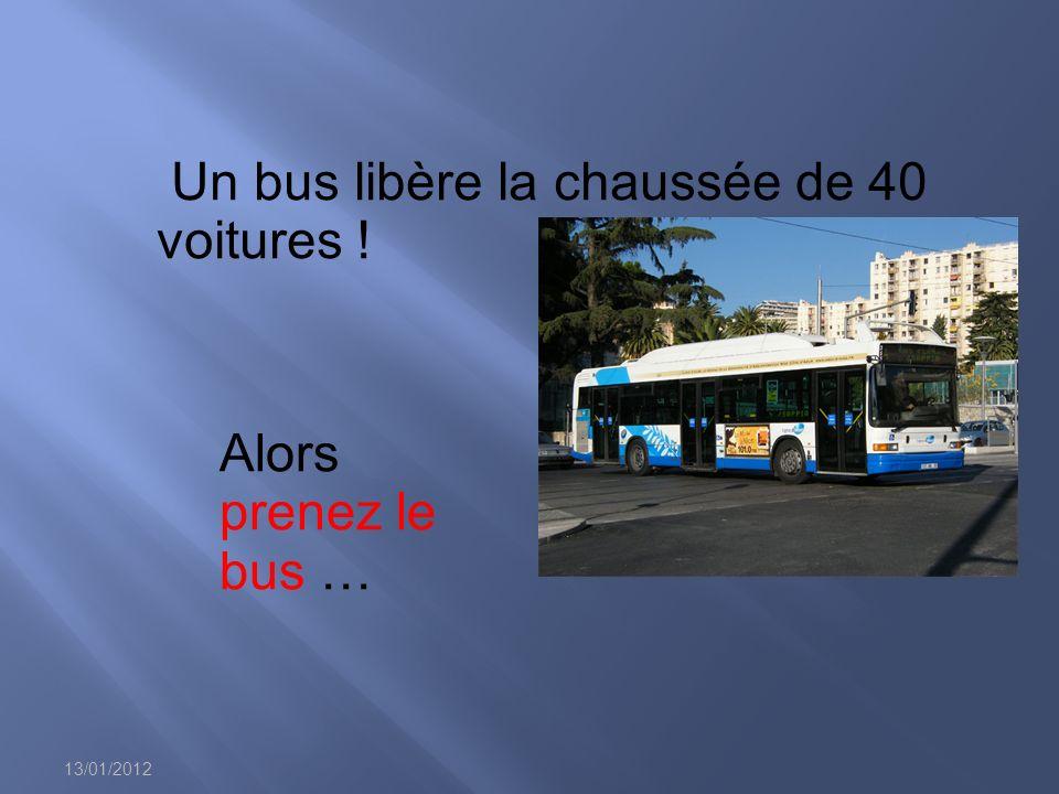 13/01/2012 Un bus libère la chaussée de 40 voitures ! Alors prenez le bus …