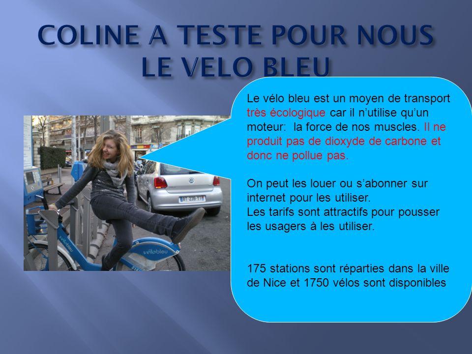 Le vélo bleu est un moyen de transport très écologique car il nutilise quun moteur: la force de nos muscles.