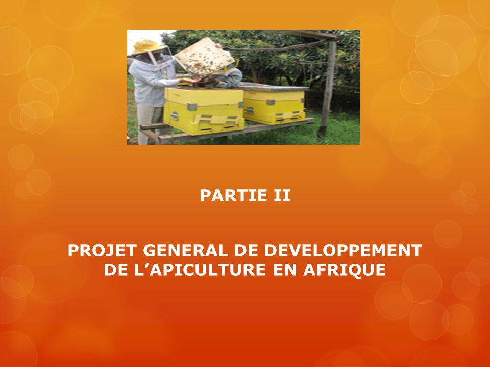 PARTIE II PROJET GENERAL DE DEVELOPPEMENT DE LAPICULTURE EN AFRIQUE