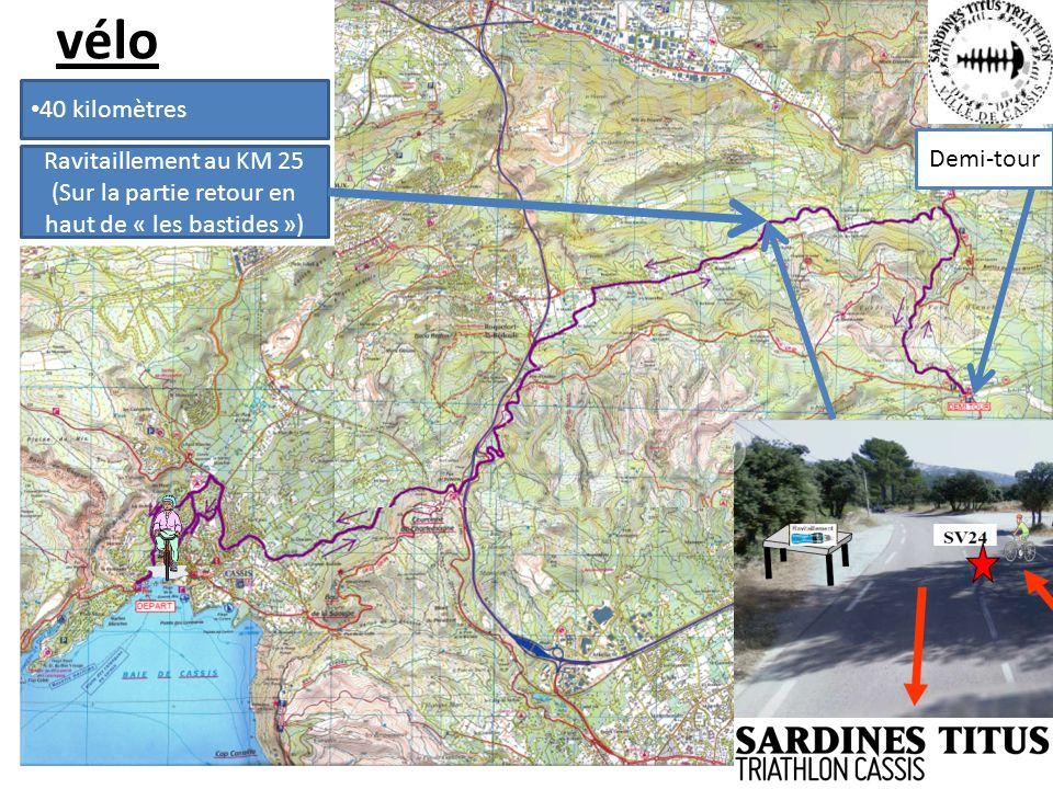 vélo 40 kilomètres Ravitaillement au KM 25 (Sur la partie retour en haut de « les bastides ») Demi-tour