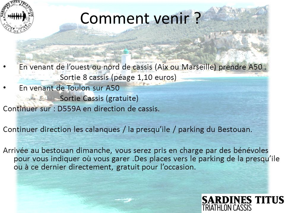 Comment venir ? En venant de louest ou nord de cassis (Aix ou Marseille) prendre A50. Sortie 8 cassis (péage 1,10 euros) En venant de Toulon sur A50 S