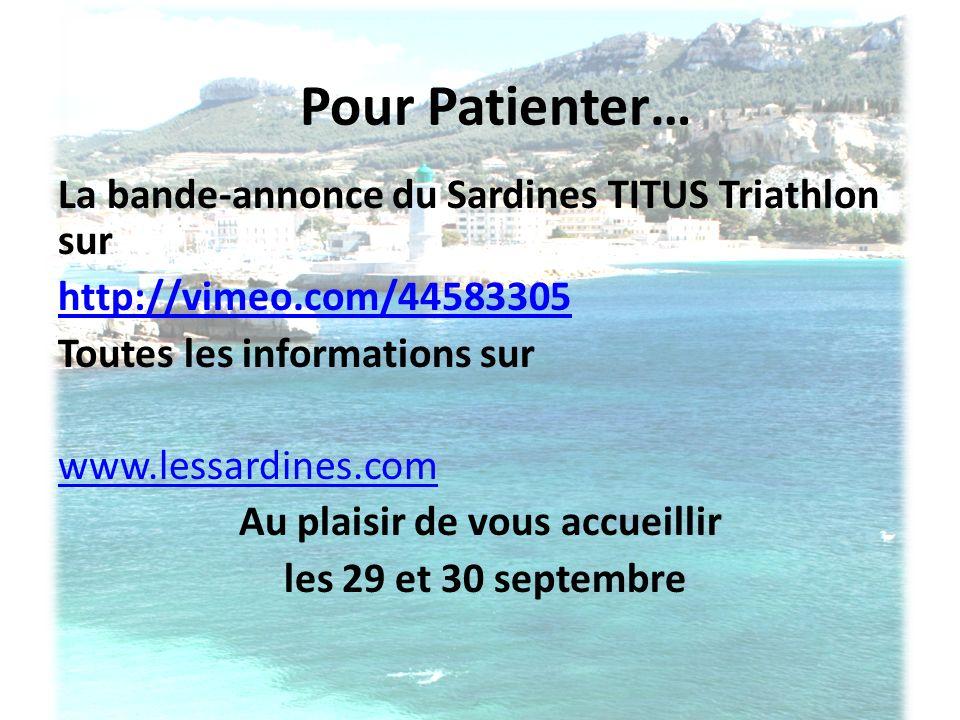 Pour Patienter… La bande-annonce du Sardines TITUS Triathlon sur http://vimeo.com/44583305 Toutes les informations sur www.lessardines.com Au plaisir