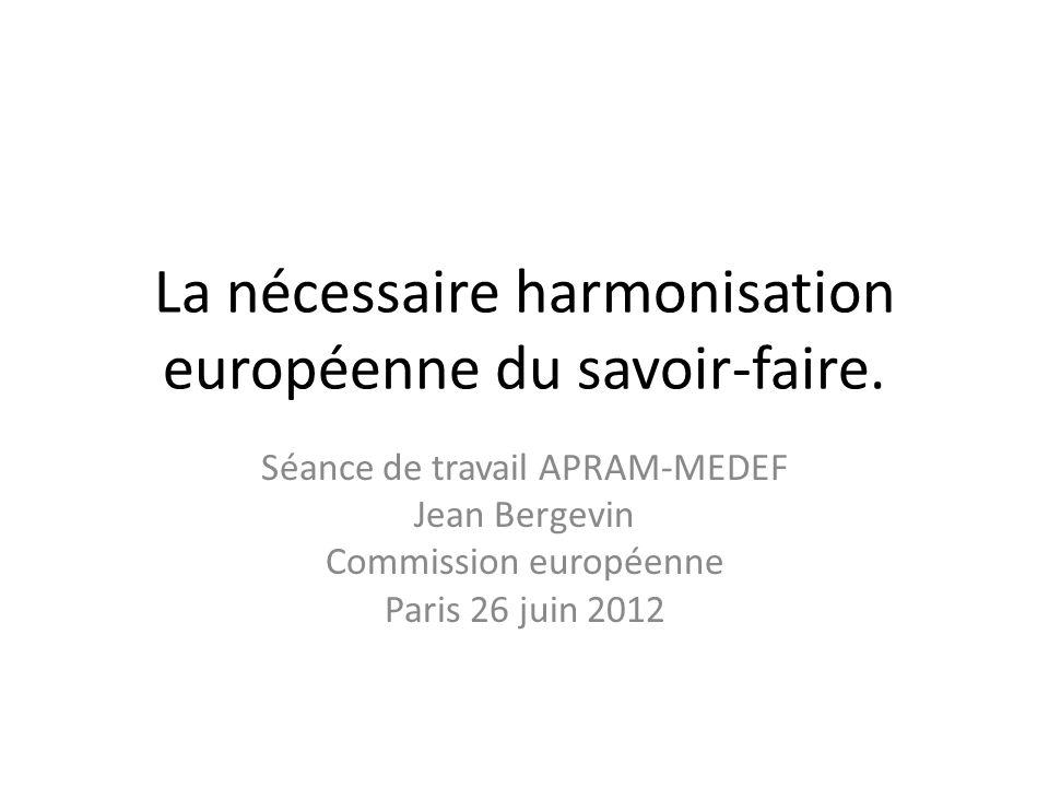 La nécessaire harmonisation européenne du savoir-faire.