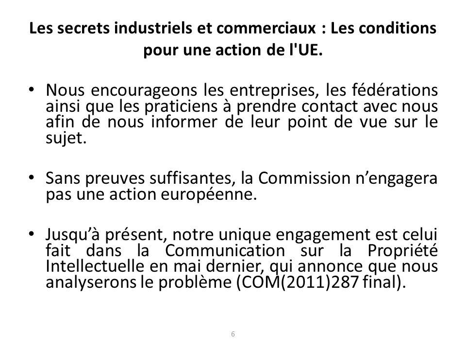 6 Les secrets industriels et commerciaux : Les conditions pour une action de l UE.