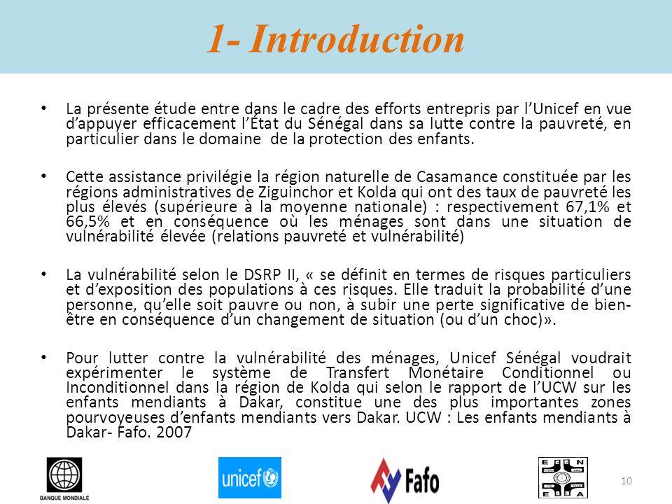 1- Introduction La présente étude entre dans le cadre des efforts entrepris par lUnicef en vue dappuyer efficacement lÉtat du Sénégal dans sa lutte co