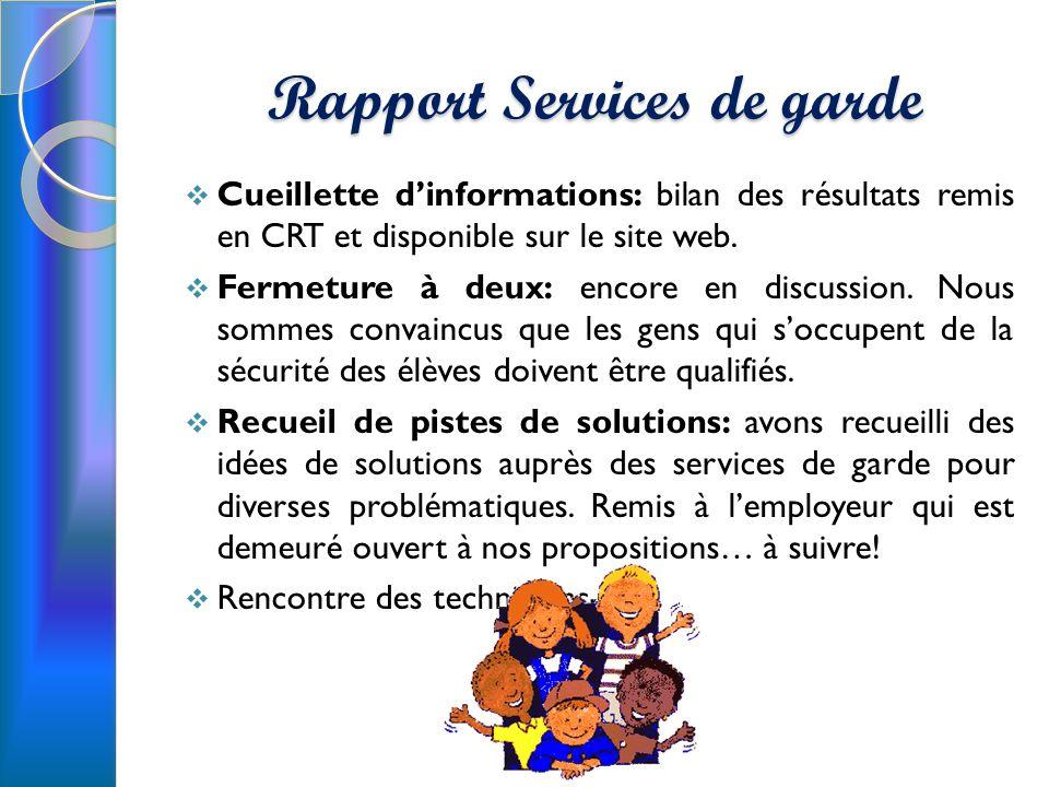 Rapport Services de garde Cueillette dinformations: bilan des résultats remis en CRT et disponible sur le site web.