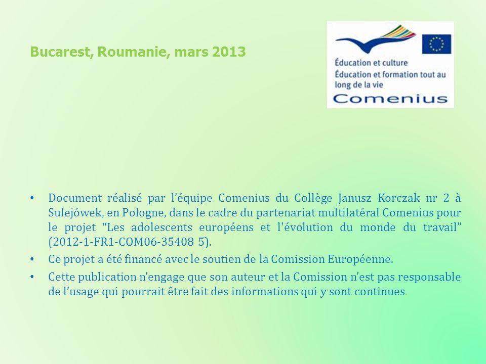 Document réalisé par léquipe Comenius du Collège Janusz Korczak nr 2 à Sulejówek, en Pologne, dans le cadre du partenariat multilatéral Comenius pour