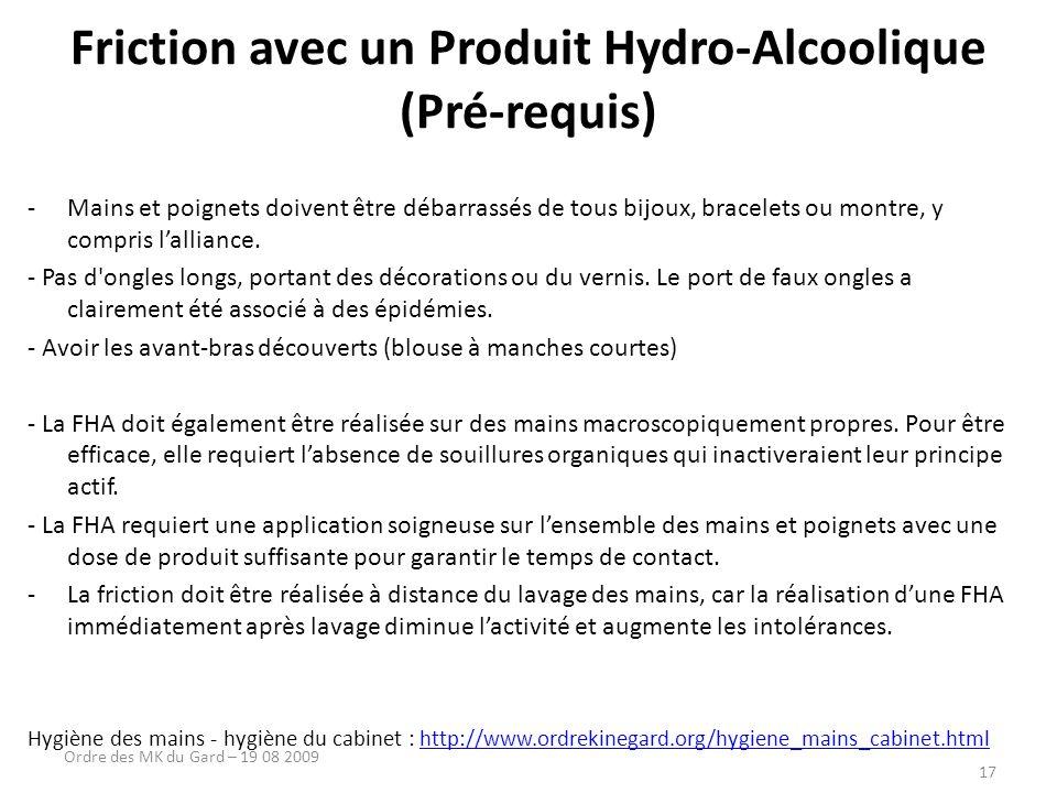17 Friction avec un Produit Hydro-Alcoolique (Pré-requis) -Mains et poignets doivent être débarrassés de tous bijoux, bracelets ou montre, y compris l