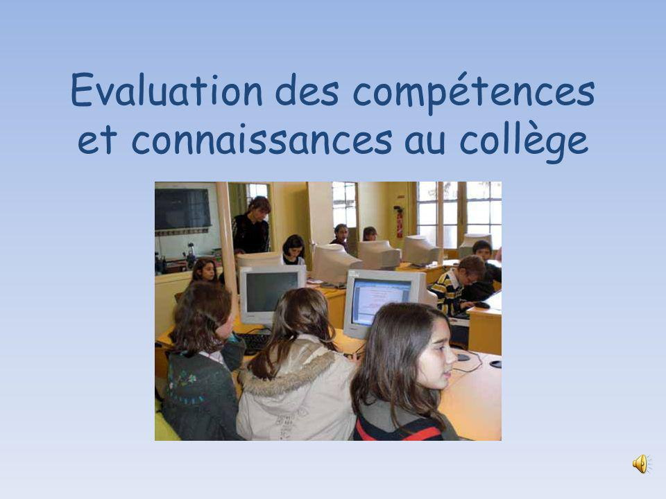 Lévaluation de la maîtrise des connaissances et compétences du socle commun.