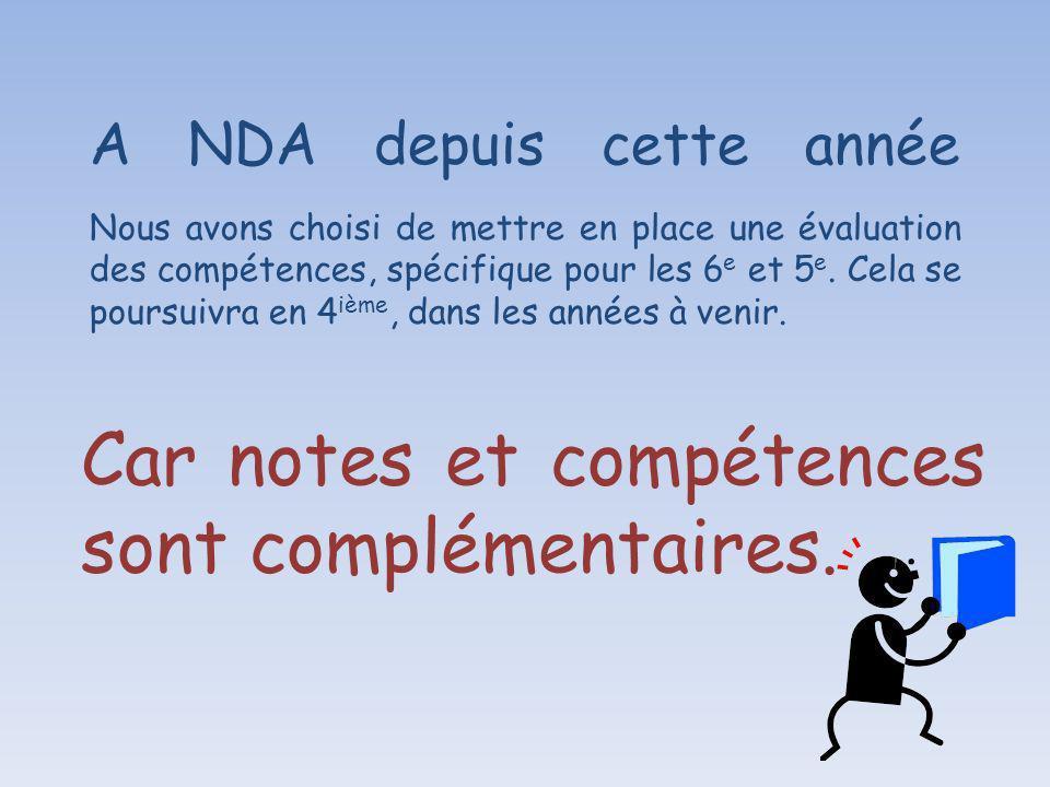 A NDA depuis cette année Nous avons choisi de mettre en place une évaluation des compétences, spécifique pour les 6 e et 5 e.