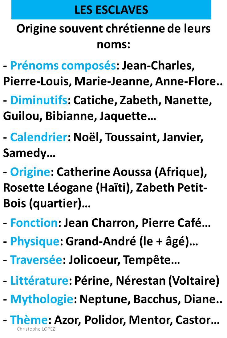 Origine souvent chrétienne de leurs noms: - Prénoms composés: Jean-Charles, Pierre-Louis, Marie-Jeanne, Anne-Flore..