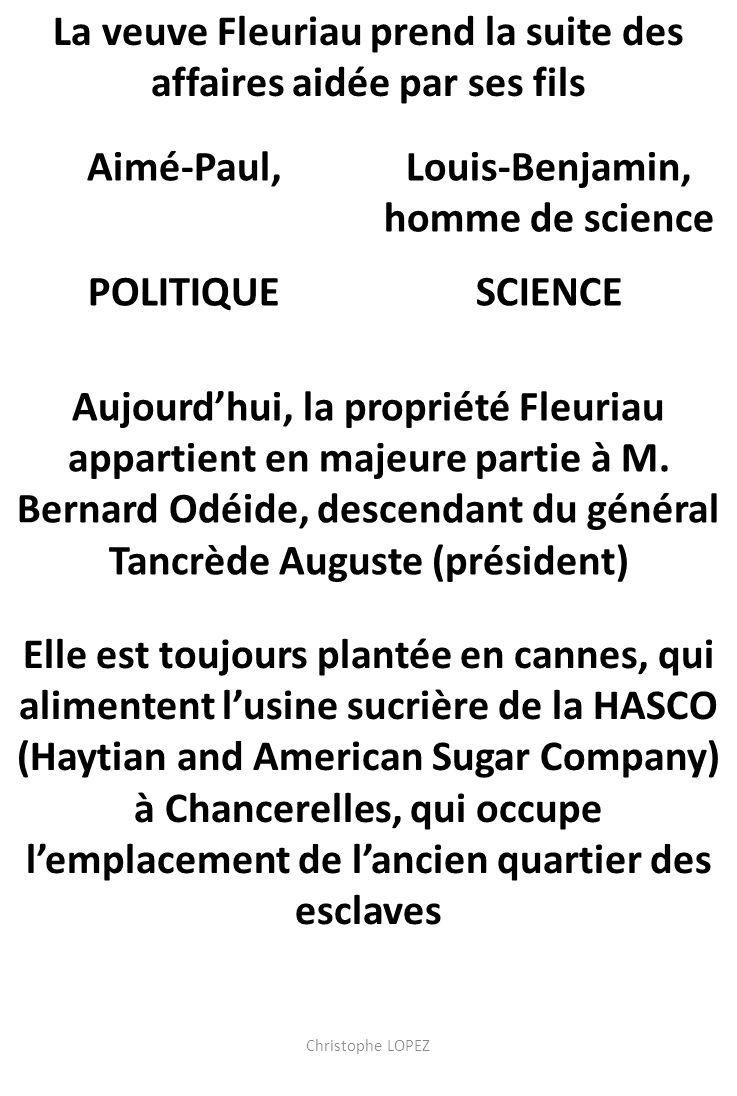 La veuve Fleuriau prend la suite des affaires aidée par ses fils Aimé-Paul, POLITIQUE Louis-Benjamin, homme de science SCIENCE Christophe LOPEZ Aujourdhui, la propriété Fleuriau appartient en majeure partie à M.