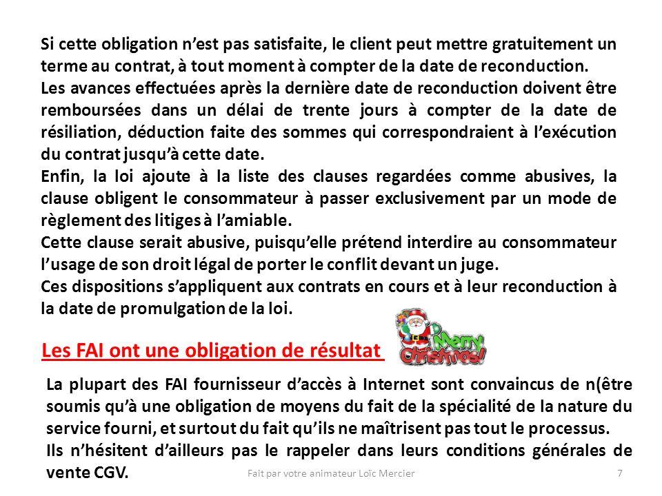 Fait par votre animateur Loïc Mercier7 Si cette obligation nest pas satisfaite, le client peut mettre gratuitement un terme au contrat, à tout moment à compter de la date de reconduction.