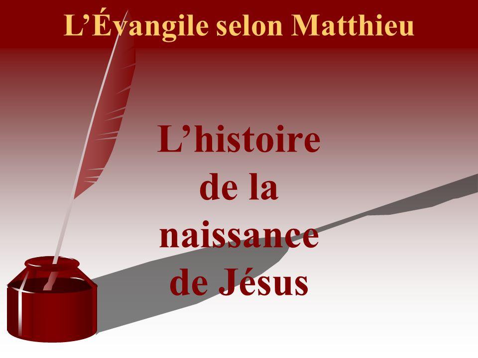 LÉvangile selon Matthieu Lhistoire de la naissance de Jésus