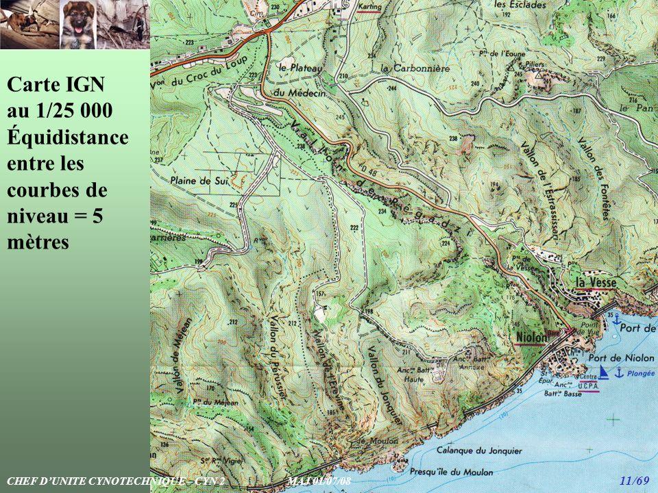 Carte IGN au 1/25 000 Équidistance entre les courbes de niveau = 5 mètres CHEF DUNITE CYNOTECHNIQUE – CYN 2 MAJ 01/07/08 11/69