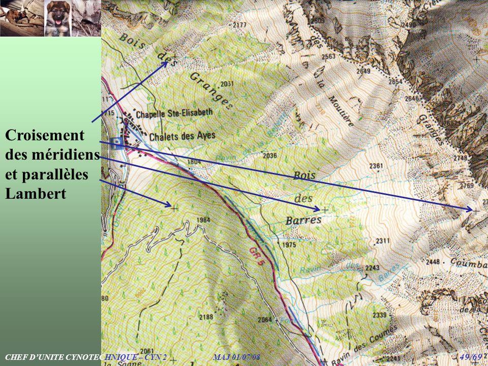 Croisement des méridiens et parallèles Lambert CHEF DUNITE CYNOTECHNIQUE – CYN 2 MAJ 01/07/08 49/69
