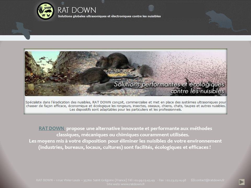 RAT DOWN RAT DOWN propose une alternative innovante et performante aux méthodes classiques, mécaniques ou chimiques couramment utilisées. Les moyens m